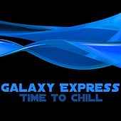 Galaxy Express (Time to Chill) von Various Artists