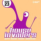 House Invaders - Pure House Music, Vol. 23 by Various Artists