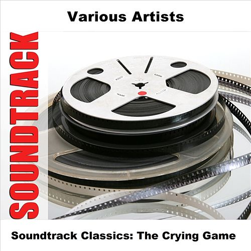 Soundtrack Classics: The Crying Game by Various Artists