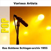 Das Goldene Schlager-archiv 1953 by Various Artists