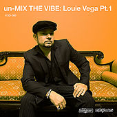 Un-Mix The Vibe: Louie Vega Pt. 1 by Various Artists