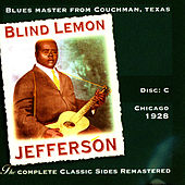 The Complete Classic Sides Remastered: Chicago 1928 Disc C by Blind Lemon Jefferson