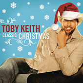 Toby Keith: A Classic Christmas by Toby Keith