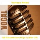 100 Gassenhauer (Folge 3) (Disc 2/4) by Various Artists
