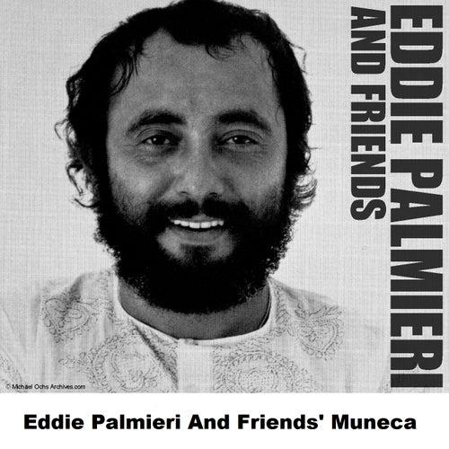 Eddie Palmieri And Friends' Muneca by Eddie Palmieri