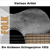 Die Goldenen Schlagerjahre 1952 by Various Artists