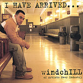 I Have Arrived by Windchill of Artists Over Industry
