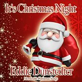 It's Christmas Night de Eddie Dunstedter
