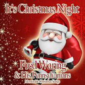 It's Christmas Night de Fred Waring & His Pennsylvanians