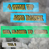 4 Skin up and Dance - Ska Classic EP Series, Vol. 5 de Various Artists