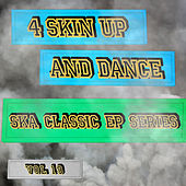 4 Skin up and Dance - Ska Classic EP Series, Vol. 19 von Various Artists