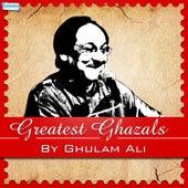 Greatest Ghazals by Ghulam Ali by Ghulam Ali