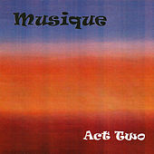 Musique: Act Two by Musique