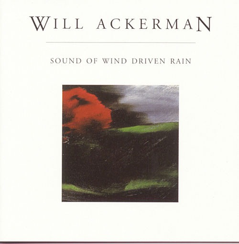 Sound Of Wind Driven Rain by William Ackerman