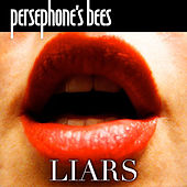 Liars by Persephone's Bees