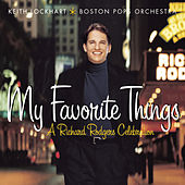 My Favorite Things: A Richard Rodgers Celebration von Keith Lockhart/Boston Pops...