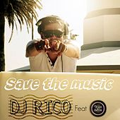 Save The Music by DJ Rico