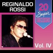 20 Super Sucessos, Vol. 4 de Reginaldo Rossi