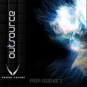 Propa Liquid, Vol. 3 by Outsource