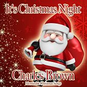 It's Christmas Night by Charles Brown