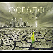 Aunque Sea Tarde by Oceano