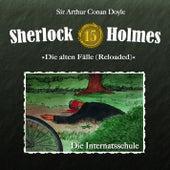 Die alten Fälle (Reloaded) - Fall 15: Die Internatsschule von Sherlock Holmes