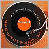 Underground House Sessions, Vol. 9 de Various Artists