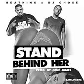 Stand Behind Her (feat. DJ Chose) by BeatKing