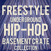 Freestyle Hip-Hop Basement Crates: The Best Old-School Underground Freestyle Featuring Ike P, Talib Kweli, Supernatural, Toxic, Wiseguy, Ray Rip Ya'll, & More! de Various Artists