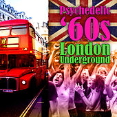 Psychedelic '60s - London Underground de Various Artists