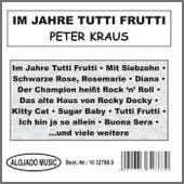 Im Jahre Tutti Frutti by Peter Kraus