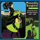 Piccadilly Sunshine, Part 4: British Pop Psych & Other Flavours, 1967 - 1969 de Various Artists