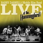 Live At the Hummingbird! by Barry Darnell and the Mobile Slim Band