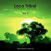 Loco Tribal, Vol. 2 (Selected by Frenk DJ) by Various Artists