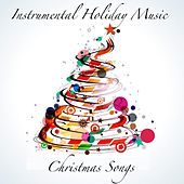 Instrumental Holiday Music by Christmas Songs