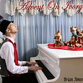 Advent on Ivory de Brian Ames