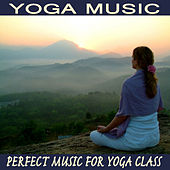 Yoga Music: Perfect Music for Yoga Class by The O'Neill Brothers Group