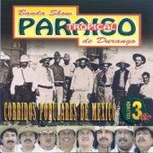 Corridos Populares de Mexico, Vol. 3 by Paraiso Tropical