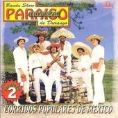 Corridos Populares de Mexico, Vol. 2 by Paraiso Tropical