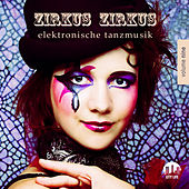 Zirkus Zirkus, Vol. 9 - Elektronische Tanzmusik von Various Artists