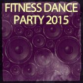 Fitness Dance Party 2015 (60 Top Hits Workout Motivation Music to Help You Get Bigger, Stronger and Faster in Health & Sports) de Various Artists