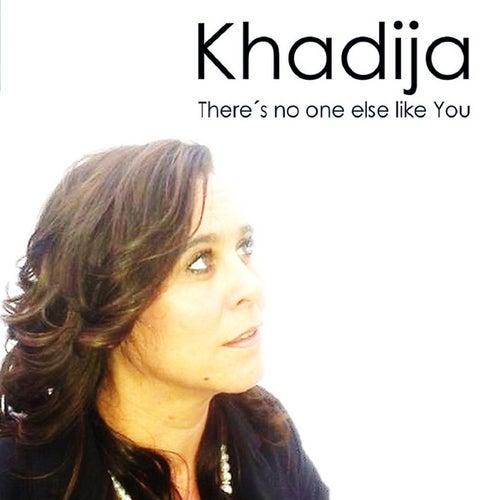 Theres No One Else Like You Single Single Von Khadija Napster