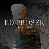 The Riverbed (EP) by Ed Prosek