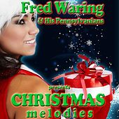 Christmas Melodies de Fred Waring & His Pennsylvanians