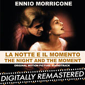 La Notte e il Momento - The Night and the Moment (Original Motion Picture Soundtrack) by Ennio Morricone