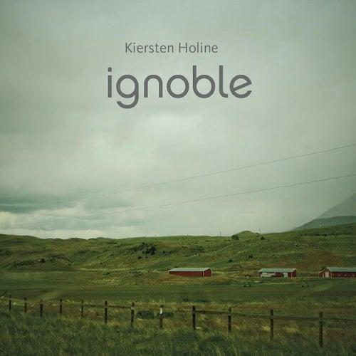Ignoble by Kiersten Holine