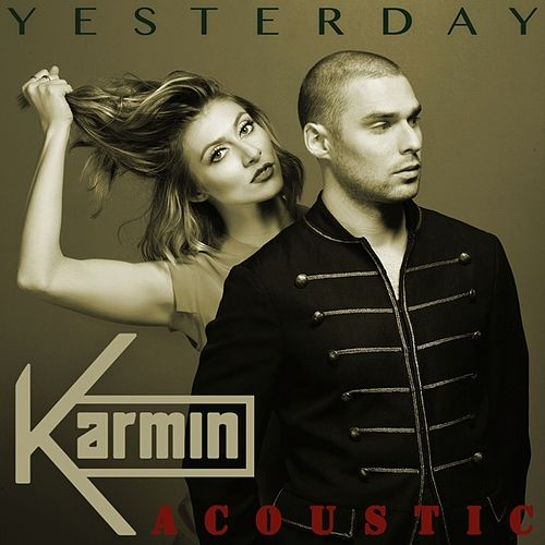 Yesterday (Acoustic) - Single by Karmin