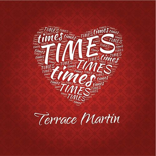 Times by Terrace Martin