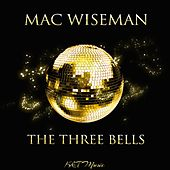 The Three Bells by Mac Wiseman