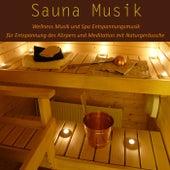 Sauna Musik: Wellness Musik und Spa Entspannungsmusik für Entspannung des Körpers und Meditation mit Naturgeräusche von Entspannungsmusik